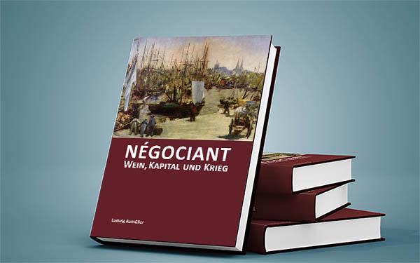 Négociant - Wein, Kapital und Krieg